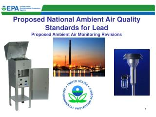 Proposed National Ambient Air Quality Standards for Lead Proposed Ambient Air Monitoring Revisions
