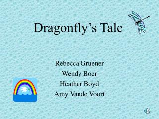 Dragonfly s Tale