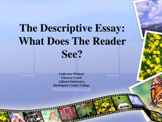 The Descriptive Essay: What Does The Reader See