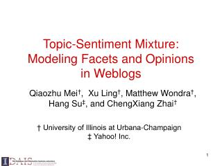 Topic-Sentiment Mixture: Modeling Facets and Opinions  in Weblogs