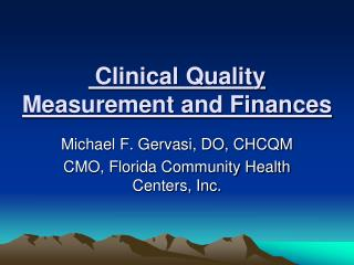Clinical Quality Measurement and Finances