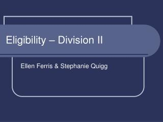 Eligibility   Division II