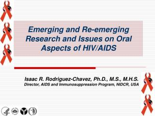 Isaac R. Rodriguez-Chavez, Ph.D., M.S., M.H.S. Director, AIDS and Immunosuppression Program, NIDCR, USA