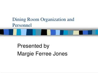 Dining Room Organization and Personnel