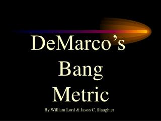 DeMarco s  Bang  Metric