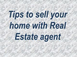 Tips to sell your home with Real Estate agent
