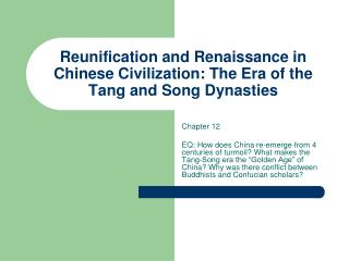 Reunification and Renaissance in Chinese Civilization: The Era of the Tang and Song Dynasties