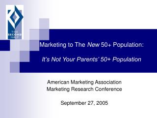 Marketing to The New 50 Population: It