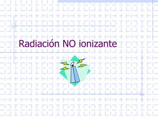 Radiaci n NO ionizante