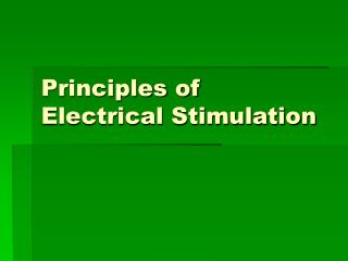 Principles of  Electrical Stimulation
