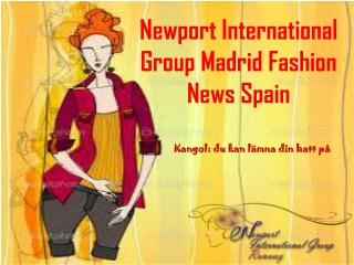 Newport International Group Madrid Fashion News Spain, Kango