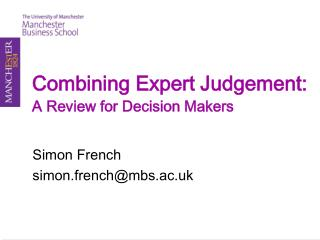 Combining Expert Judgement:  A Review for Decision Makers