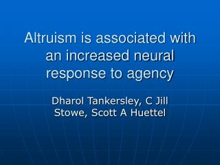 Altruism is associated with an increased neural response to agency