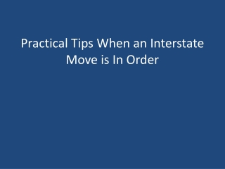 Practical Tips When an Interstate Move is In Order