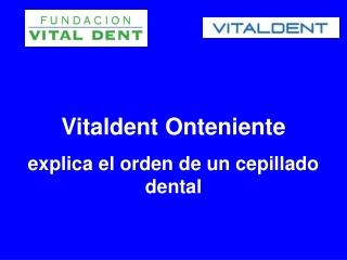 Vitaldent Onteniente explica el orden de un cepillado dental