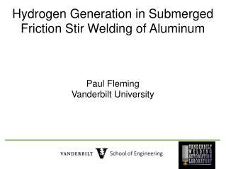 Hydrogen Generation in Submerged Friction Stir Welding of Aluminum