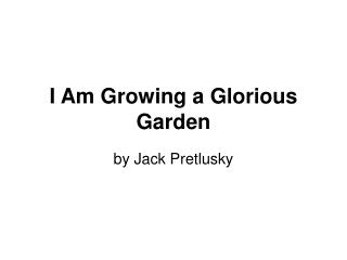 I Am Growing a Glorious Garden