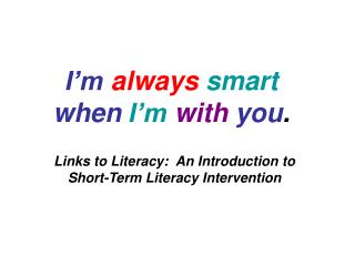 I m always smart when I m with you.
