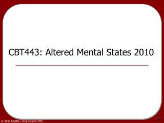 CBT443: Altered Mental States 2010