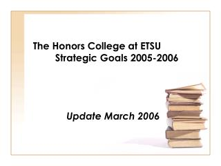 The Honors College at ETSU Strategic Goals 2005-2006