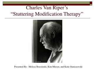 Charles Van Riper s   Stuttering Modification Therapy