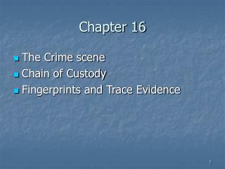 The Crime scene Chain of Custody Fingerprints and Trace Evidence