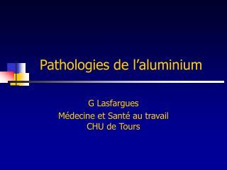 Pathologies de l aluminium