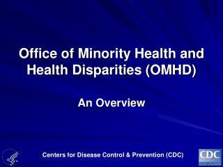 Office of Minority Health and Health Disparities OMHD