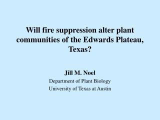 Will fire suppression alter plant communities of the Edwards ...