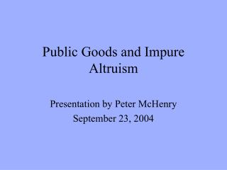 Public Goods and Impure Altruism