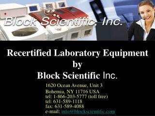Recertified Laboratory Equipment by Block Scientific Inc