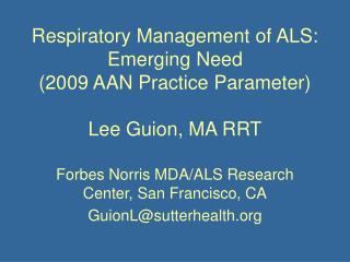 Respiratory Management of ALS: Emerging Need 2009 AAN Practice ...