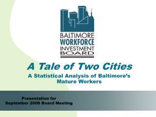 Presentation for September 2008 Board Meeting