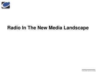 Radio In The New Media Landscape