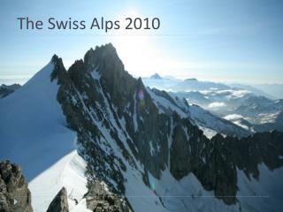The Swiss Alps 2010