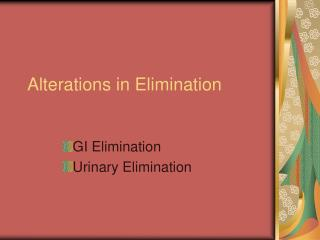 Alterations in Elimination