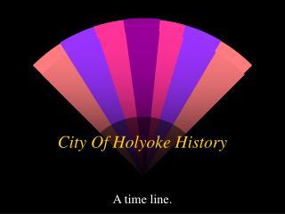 City Of Holyoke History