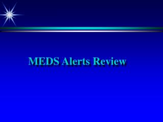 MEDS Alerts Review