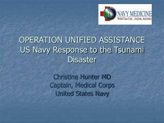 OPERATION UNIFIED ASSISTANCE US Navy Response to the Tsunami Disaster