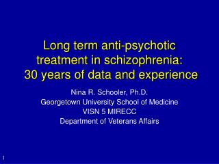 Long term anti-psychotic treatment in schizophrenia:  30 years of data and experience