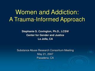 Women and Addiction:  A Trauma-Informed Approach