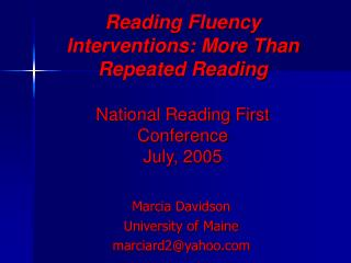 Reading Fluency Interventions: More Than Repeated Reading  National Reading First Conference July, 2005