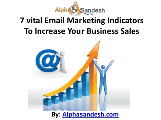 7 vital Email Marketing Indicators To Increase Your Business
