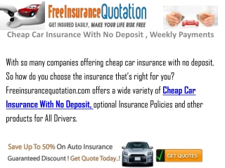 Cheap car insurance with no credit check , weekly payments,