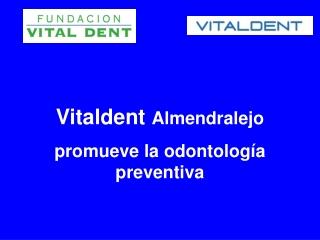 Vitaldent Almendralejo promueve la odontologia preventiva