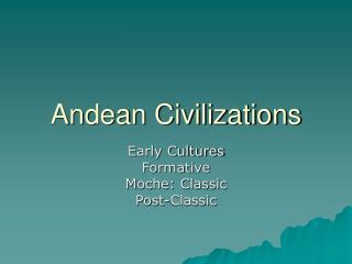 Andean Civilizations