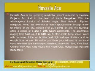 Hoysala Ace Bangalore 9999620966