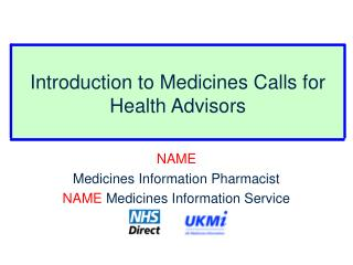 Introduction to Medicines Calls for Health Advisors