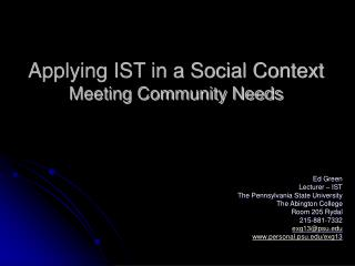 Applying IST in a Social Context Meeting Community Needs