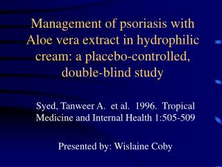 Management of psoriasis with Aloe vera extract in hydrophilic cream: a placebo-controlled, double-blind study